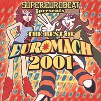 スーパー・ユーロビート・プレゼンツ・ザ・ベスト・オブ・ユーロマッハ 2001