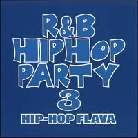 R&B/ヒップホップ・パーティー3~ヒップホップ・フレイヴァ~