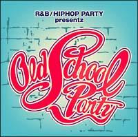 R&B/ヒップホップ・パーティ・プリゼンツ・オールド・スクール・パーティ