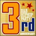 R&B/ヒップホップ・パーティ~サード・アニヴァーサリー~