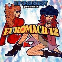 スーパー・ユーロビート・プレゼンツ・ユーロマッハ 12