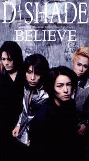 D-SHADE『BELIEVE』