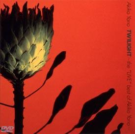 "TWILIGHT~the""LIVE""best of Akiko Yano~"