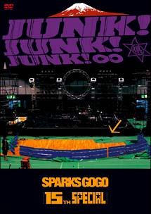 SPARKS GO GO 15th SPECIAL JUNK!JUNK!JUNK!