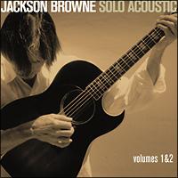 ジャクソン・ブラウン - ソロ・アコースティック1&2