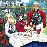 Fate/stay night『Fate/stay tune -UNLIMITED RADIO WORKS-Vol.1』