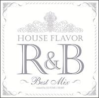 HOUSE FLAVOR R&B ~Original Best Mix~Mixed by DJ FUMI★YEAH!