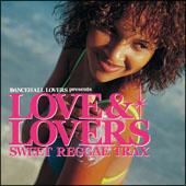 ダンスホール・ラヴァーズpresents ラヴ&ラヴァーズ -Sweet Reggae Trax-