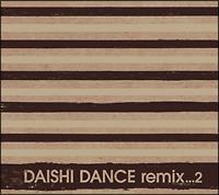 武田真治『DAISHI DANCE remix...2』