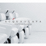 ACQUA X LAVA:ミュージック・トゥ・メイク・ユー・ビューティフル