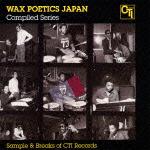 Wax Poetics Japan Compiled Series Break Beats & Samples of CTI Records
