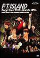 FTIsland Zepp Tour 2010~Hands Up!!~Zepp Tokyo&Final Show@日比谷野外大音楽堂