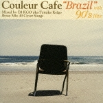 "Couleur Cafe ""Brazil"" with 90's Hits"