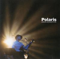 Polaris『Polaris presents continuity #5&#6』
