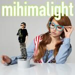 mihimaru GT『mihimalight』