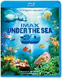 IMAX: Under the Sea 3D -アンダー・ザ・シー-