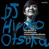 The pieces of somethin'else mixed by Hiroko Otsuka