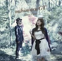 mihimaru GT『One Time』
