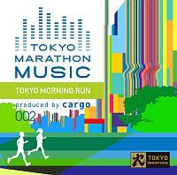 TOKYO MARATHON MUSIC presents Tokyo Morning Run produced by cargo