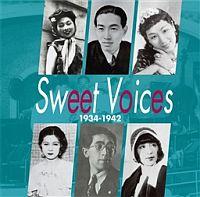 ニッポン・モダンタイムス『Sweet Voices』~ニッポンのスウィング・エラ~ KING&TAIHEI collection 1934-1942