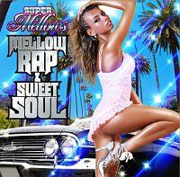 SUPER MELLOWS ~MELLOW RAP & SWEET SOUL