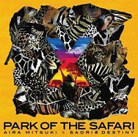 Aira Mitsuki『×~PARK OF THE SAFARI』