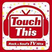 タッチ・ジス~ロック&ソウルズ・TVヒッツ