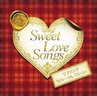 Sweet Love Songs -ラブソング・カバー・セレクション-