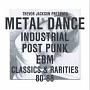 メタル・ダンス:インダストリアル、ポスト・パンク、EBM・クラシックス&レアリティーズ・80-88