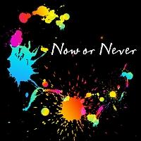 ナノ『Now or Never』