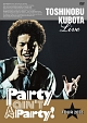 "25th Anniversary Toshinobu Kubota Concert Tour 2012 ""Party ain't A Party!"""