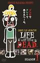 LIFE OF THE DEAD Season1
