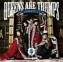 Queens are trumps -切り札はクイーン-(DVD付)