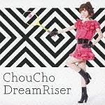 ChouCho『Dream Riser』