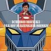 マジンガーZ 40周年記念 ALL OF MAZINGER SONGS