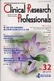 Clinical Research Professionals 2012.10 医薬品研究開発と臨床試験専門職のための総合誌(32)
