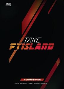 TAKE FTISLAND -2012 CONCERT IN SEOUL-