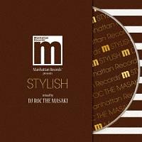 "Manhattan Records presents ""STYLISH"" mixed by DJ ROC THE MASAKI"