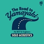 The Road to YAMAZAKI ~the BEST for beginners ~[SOLO ACOUSTICS]