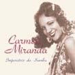 カルメン・ミランダ『サンバの女王』
