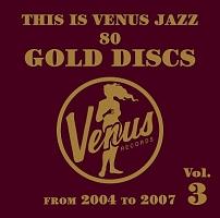 ディス・イズ・ヴィーナス・ジャズ~ヴィーナス・ゴールド・ディスクのすべて~Vol.3
