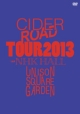 """CIDER ROAD"" TOUR 2013 〜4th album release tour 〜@NHKホール"