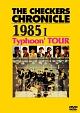 CHRONICLE 1985 1 Typhoon' TOUR【廉価版】