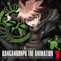 ラジオCD「ダンガンロンパ The Animation 希望のラジオと絶望の緒方」Vol.1