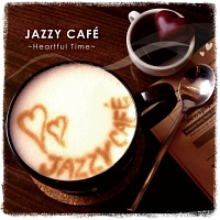 ジェイコブ・コーラー『JAZZY CAFE ~Heartful Time~』