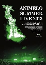 Animelo Summer Live 2013 -FLAG NINE- 8.23