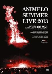 Animelo Summer Live 2013 -FLAG NINE- 8.25