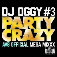 PARTY CRAZY #3 -AV8 OFFICIAL MEGA MIXXX-