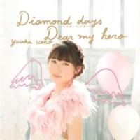 上野優華『Diamond days~ココロノツバサ~/Dear my hero』