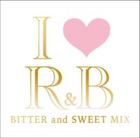 アイ・ラヴR&B ビター・アンド・スウィート・ミックス